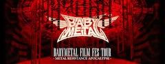 《BABYMETAL FILM FES TOUR - METAL RESISTANCE APOCALYPSE - 「LIVE AT TOKYO DOME」 WORLD PREMIERE(FILM FES TOUR Vol.10)》