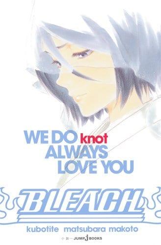 「BLEACH WE DO knot ALWAYS LOVE YOU」