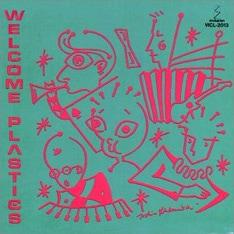 写真はPLASTICSが1980年に発表した記念すべきデビューアルバム「WELCOME PLASTICS」。