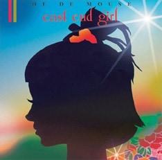 写真は8月にリリースされたDE DE MOUSEの最新ミニアルバム「east end girl」。盟友CHERRYBOY FUNCTIONによるタイトル曲のリミックスを収録。