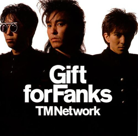 TM NETWORKの名盤「Gift for Fanks」(写真)もiTunes Storeにて配信開始。