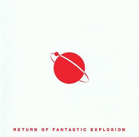 シンプルながら強烈なインパクトを持つFANTASTIC EXPLOSION「RETURN OF FANTASTIC EXPLOSION」ジャケット。
