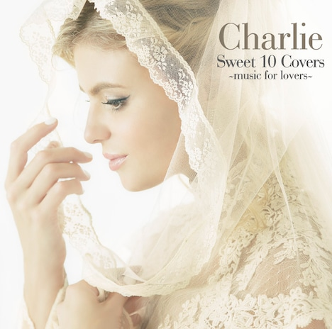Charlie「Sweet 10 Covers~music for lovers~」ジャケット