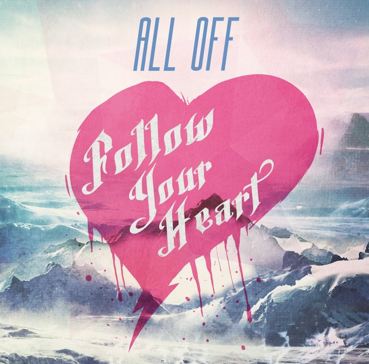 ALL OFF「Follow Your Heart」