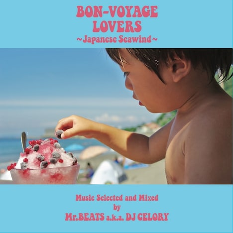 Mr.BEATS a.k.a. DJ CELORY「BON-VOYAGE LOVERS ~Japanese Seawind~ Music Selected and Mixed by Mr.BEATS a.k.a. DJ CELORY」ジャケット