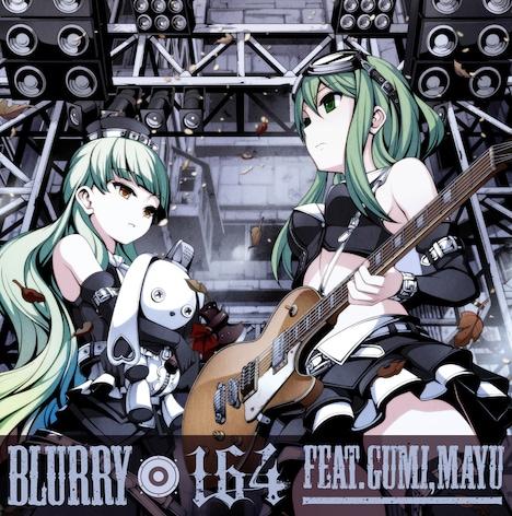 164 feat. GUMI、MAYU「BLURRY」ジャケット