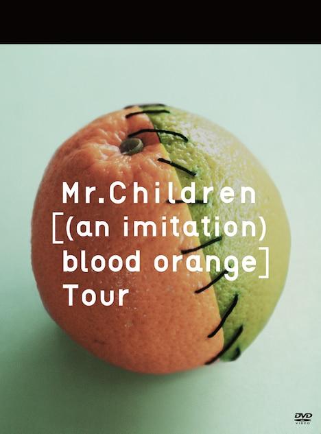 Mr.Children「Mr.Children [(an imitation) blood orange] Tour」DVDジャケット