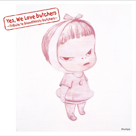 bloodthirsty butchersトリビュートアルバム「Yes, We Love butchers ~Tribute to bloodthirsty butchers~ Mumps」ジャケット