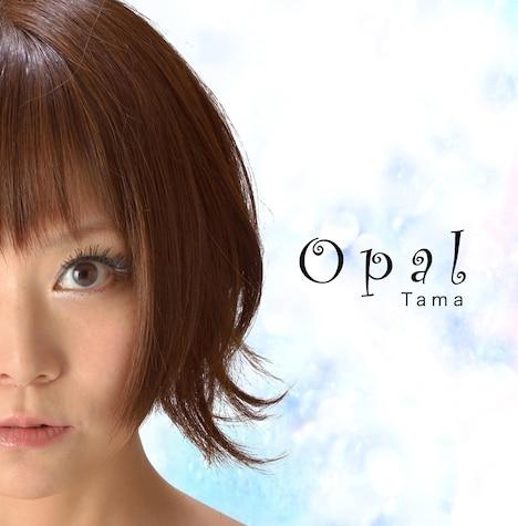 Tama「Opal」ジャケット
