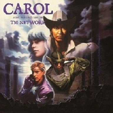 TM NETWORK「CAROL -A DAY IN A GIRL'S LIFE 1991-」ジャケット