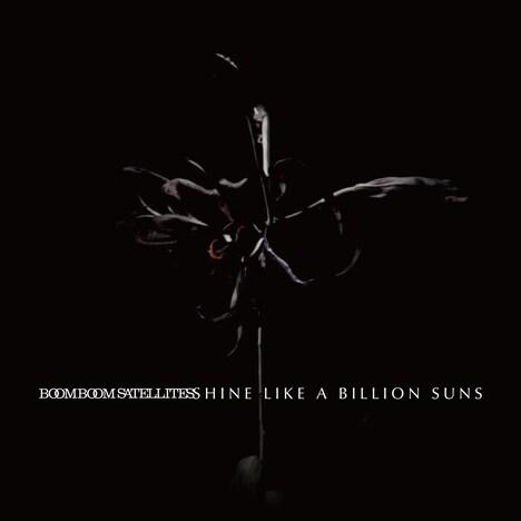 BOOM BOOM SATELLITES「SHINE LIKE A BILLION SUNS」初回限定盤ジャケット