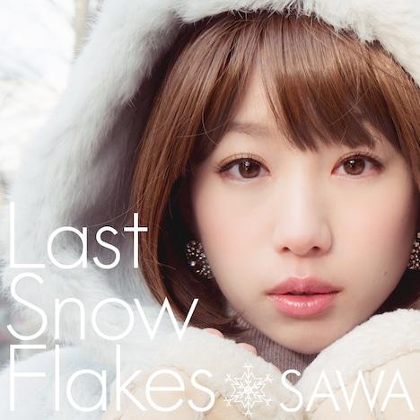 SAWA「LastSnowFlakes」ジャケット