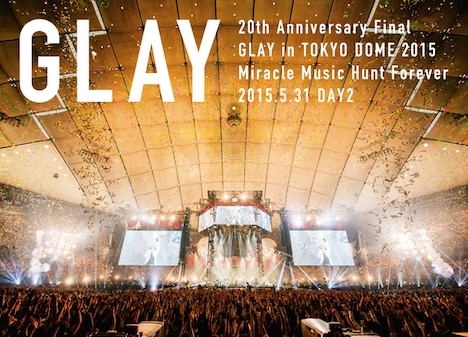 「20th Anniversary Final GLAY in TOKYO DOME 2015 Miracle Music Hunt Forever -STANDARD EDITION- DAY 2」ジャケット