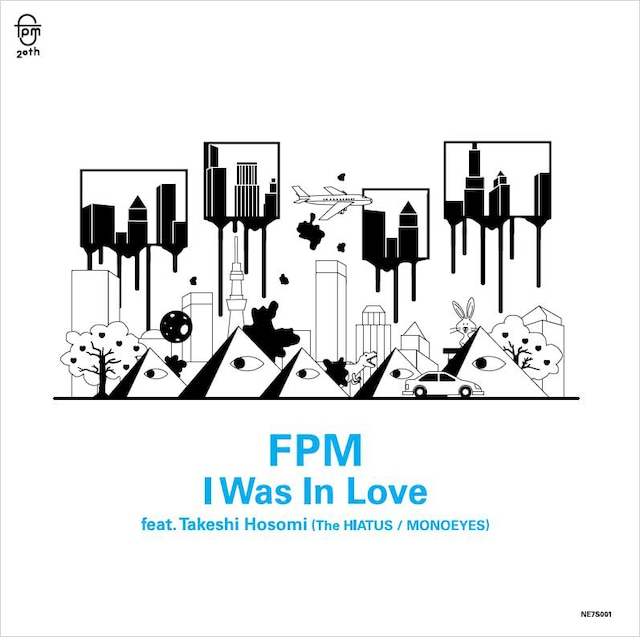 FPM「I Was In Love Feat.Takeshi Hosomi (The Hiatus / Monoeyes) / Wish You Were Here」ジャケット