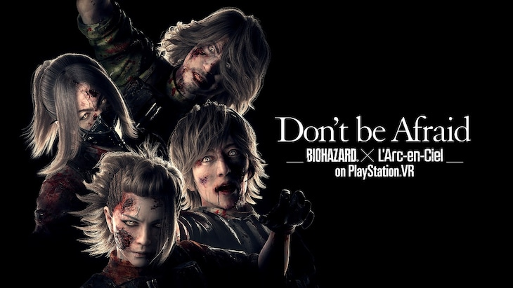 「Don't be Afraid -Biohazard×L'Arc-en-Ciel on PlayStation VR-」ビジュアル