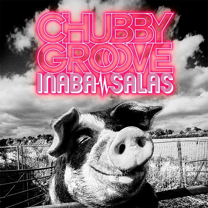 INABA / SALAS「CHUBBY GROOVE」ジャケット