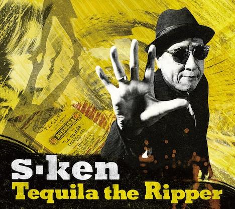 s-ken「Tequila the Ripper」ジャケット