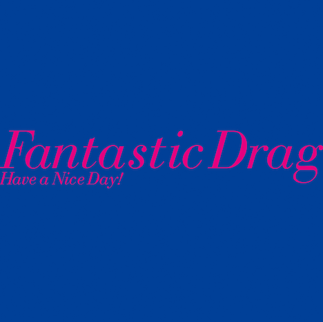 Have a Nice Day!「Fantastic Drag」ジャケット