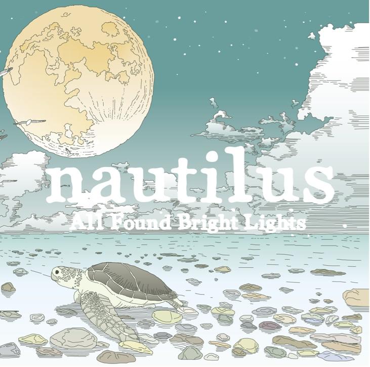 All Found Bright Lights「nautilus」ジャケット