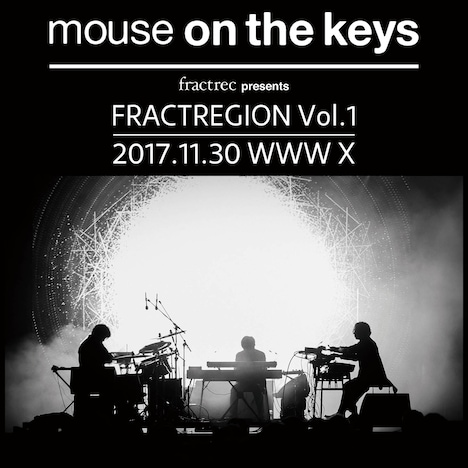 mouse on the keys「FRACTREGION Vol.1」告知ビジュアル