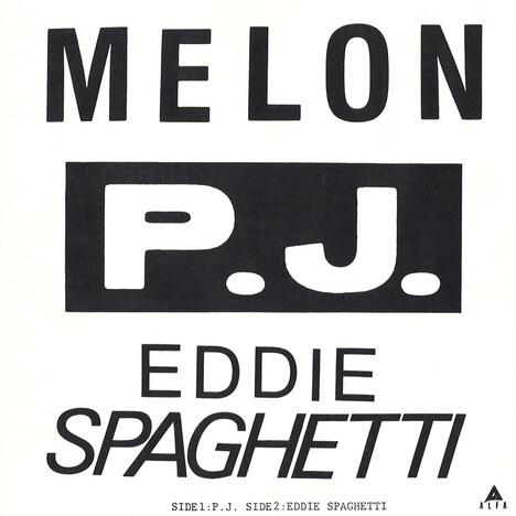 MELON「P.J. / EDDIE SPAGHETTI」ジャケット