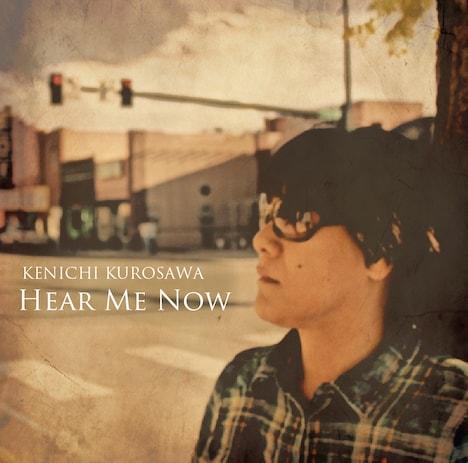 黒沢健一「HEAR ME NOW」ジャケット