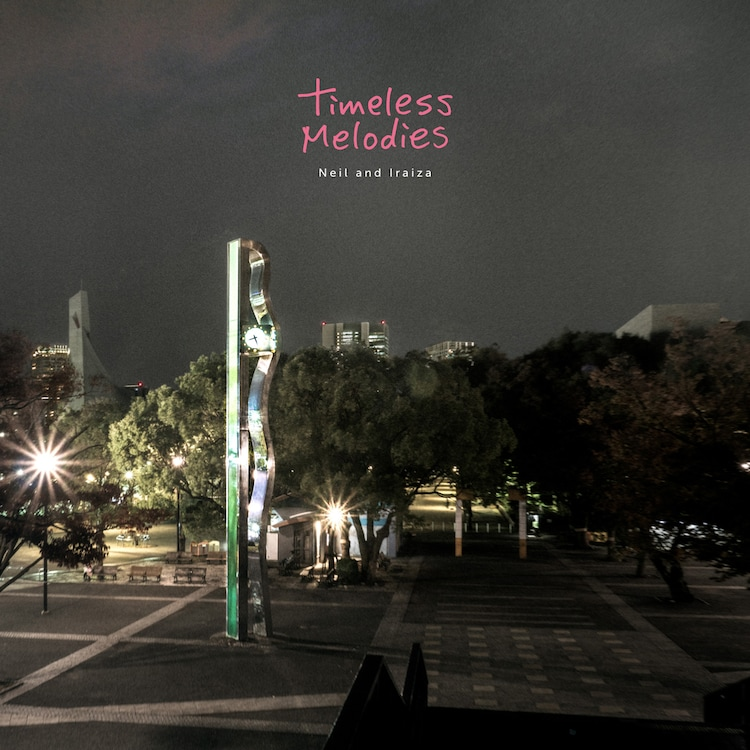 Neil and Iraiza「Timeless Melodies」ジャケット
