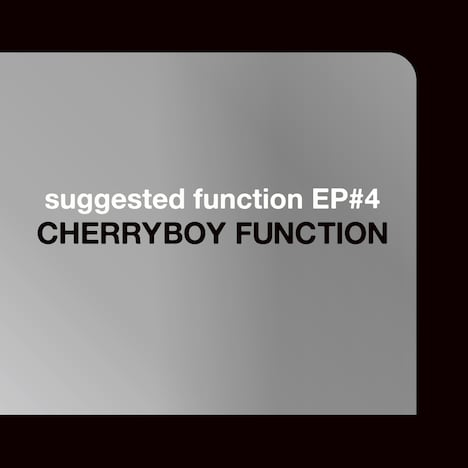 CHERRYBOY FUNCTION「suggested function EP#4」ジャケット