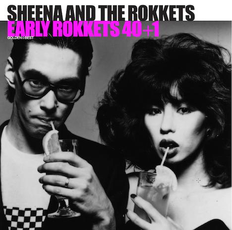 SHEENA & THE ROKKETS「ゴールデン☆ベスト シーナ&ロケッツ EARLY ROKKETS 40+1」ジャケット