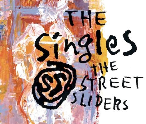 THE STREET SLIDERS「THE SingleS」ジャケット