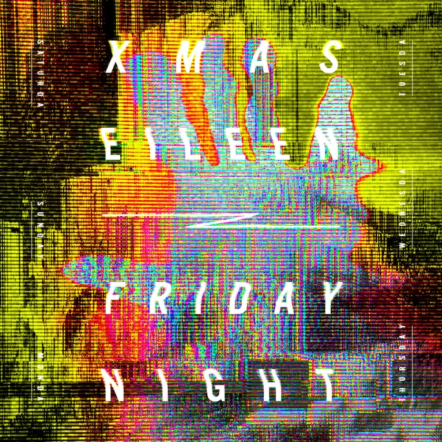 Xmas Eileen「Friday Night」ジャケット