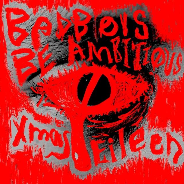 Xmas Eileen「BAD BOYS BE AMBITIOUS」配信ジャケット