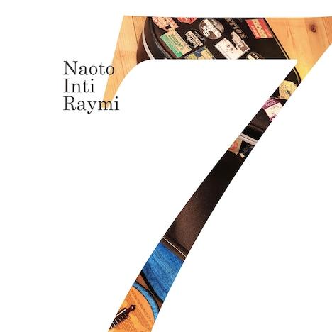 ナオト・インティライミ「『7』」初回限定盤ジャケット