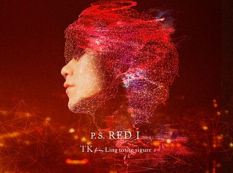 TK from 凛として時雨「P.S. RED I」初回限定盤