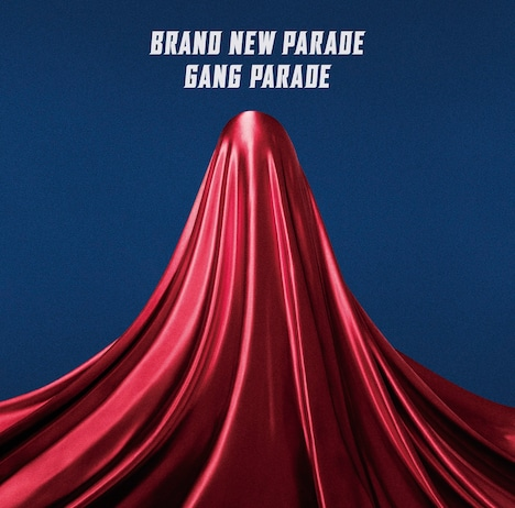 GANG PARADE「ブランニューパレード」ジャケット