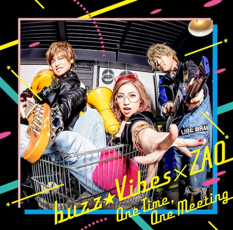 buzz★Vibes×ZAQ「One Time, One Meeting」ジャケット