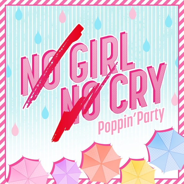 Poppin'Party「NO GIRL NO CRY」ジャケット