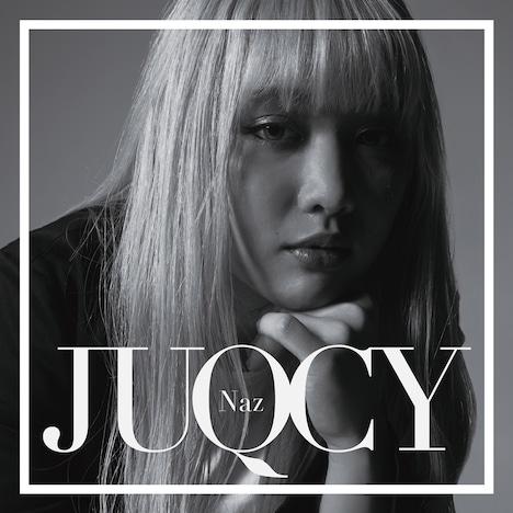 Naz「JUQUCY」ジャケット