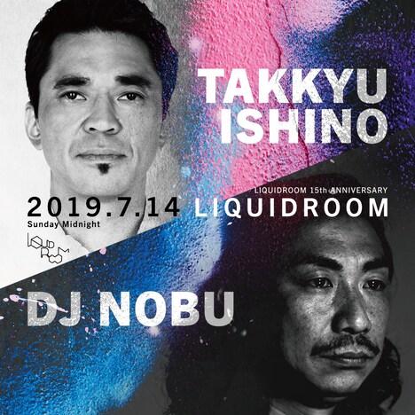 「LIQUIDROOM 15th ANNIVERSARY TAKKYU ISHONO × DJ NOBU」フライヤー