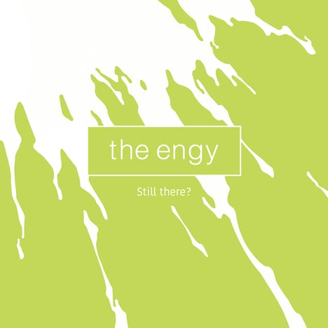 the engy「Still there?」ジャケット