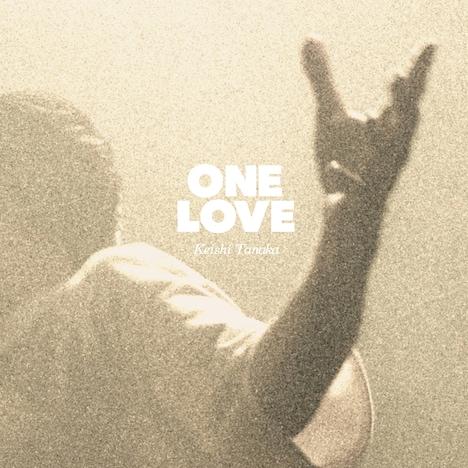 Keishi Tanaka「One Love」配信ジャケット