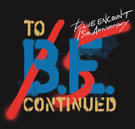 「BLUE ENCOUNT LIVE『to B.E. continued』」ビジュアル