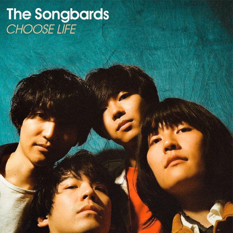 The Songbards「CHOOSE LIFE」ジャケット