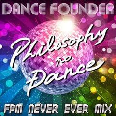 フィロソフィーのダンス「ダンス・ファウンダー(FPM Never Ever Mix)」配信ジャケット