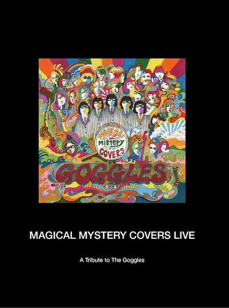 「MAGICAL MYSTERY COVERS LIVE a tribute to The Goggles」ジャケット