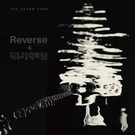 THE CHARM PARK「Reverse & Rebirth」ジャケット