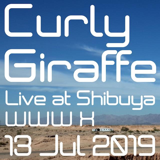 Curly Giraffe「Live at Shibuya WWW X / 13 Jun 2019」配信ジャケット