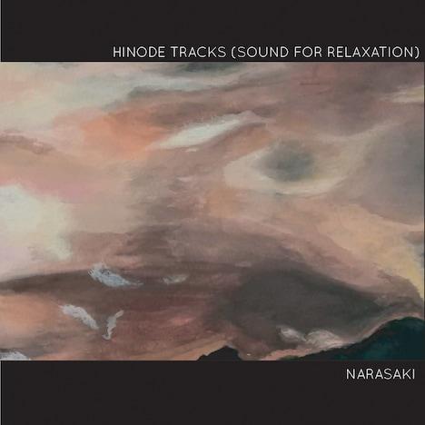 NARASAKI「HINODE TRACKS(SOUND FOR RELAXATION)」ジャケット