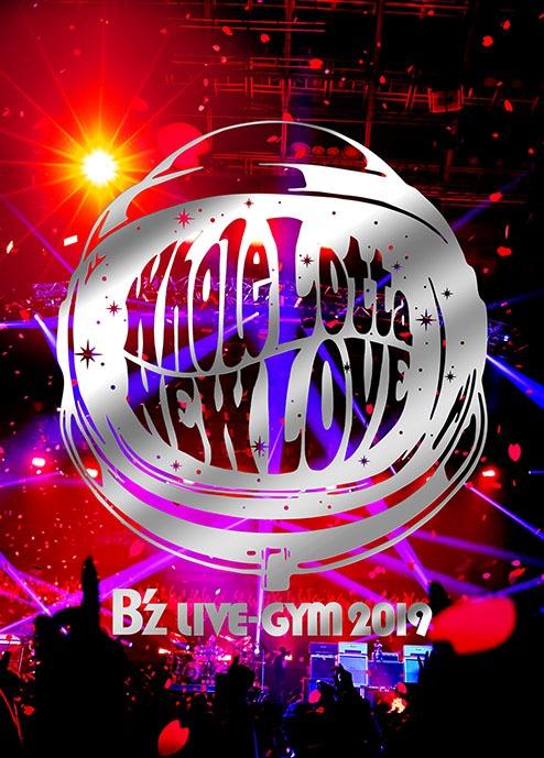 B'z「B'z LIVE-GYM 2019 -Whole Lotta NEW LOVE-」