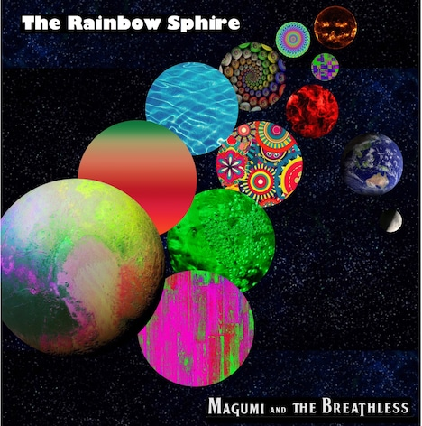 MAGUMI AND THE BREATHLESS「The Rainbow Sphire」ジャケット